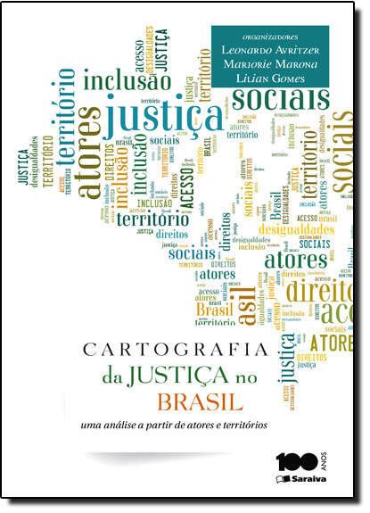 Cartografia da Justiça no Brasil: Uma Análise dos Usos e da Exclusão Territorial do Sistema de Justiça no Brasil, livro de Leonardo Avritzer