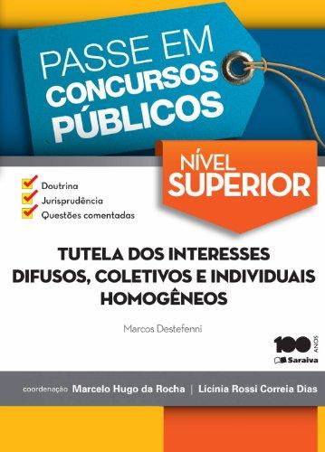 Tutela dos Interesses Difusos, Coletivos e Individuais Homogêneos - Nível Superior - Coleção Passe e, livro de Marcos Destefenni