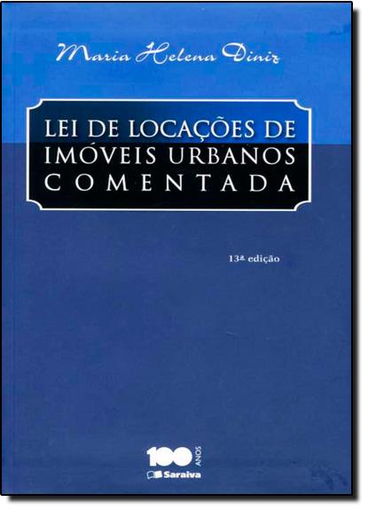 Lei de Locações de Imóveis Urbanos Comentada, livro de Maria Helena Diniz