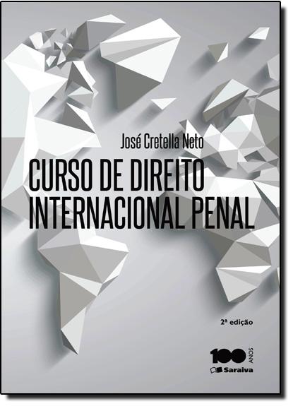 Curso de Direito Internacional Penal, livro de José Cretella Neto