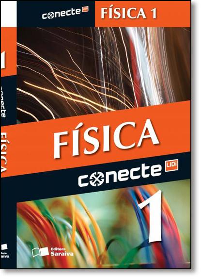 Conecte Física - Vol.1 - Ensino Médio, livro de Ricardo Helou Doca
