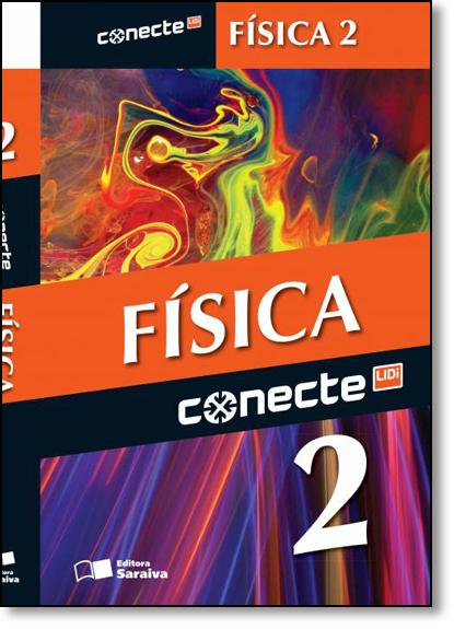 Conecte Física - Vol.2 - Ensino Médio, livro de Ricardo Helou Doca
