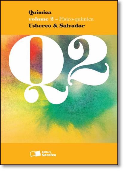 Química: Físico-química - Vol.2, livro de João Usberco