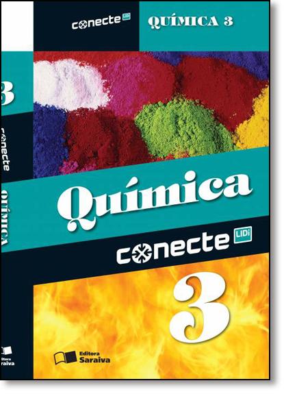 Conecte Química - Vol.3 - Ensino Médio, livro de João Usberco