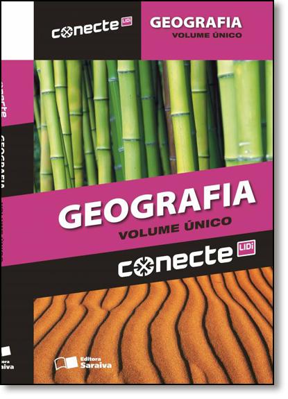 Conecte Geografia - Volume Único - Ensino Médio, livro de Anselmo Lazaro Branco
