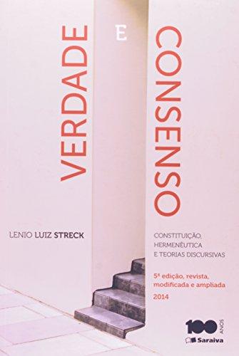 Verdade e Consenso: Constituição, Hermenêutica e Teorias Discursivas, livro de Lenio Luiz Streck