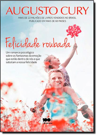 Felicidade Roubada, livro de Augusto Cury
