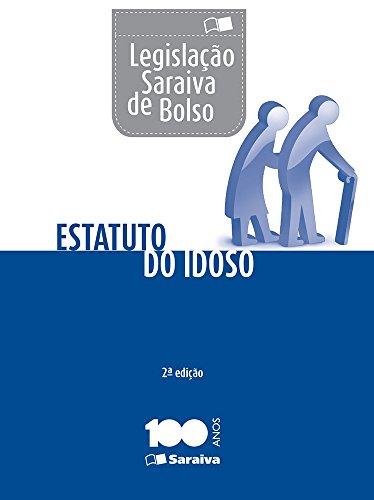 Estatuto do Idoso - Coleção Legislação de Bolso, livro de Editora Saraiva