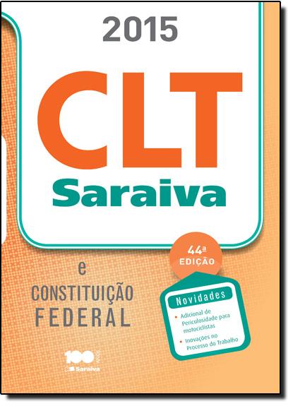 Clt Saraiva e Constituição Federal - Acompanha Clt Legislação Saraiva de Bolso - 2015, livro de Editora Saraiva