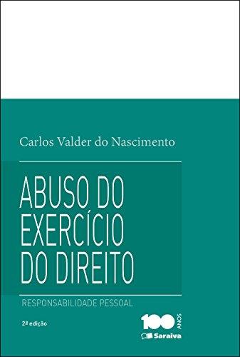 Abuso do Exercício do Direito: Responsabilidade Pessoal, livro de Carlos Valder do Nascimento