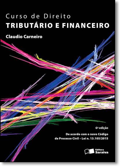 Curso de Direito Tributário e Financeiro, livro de Claudio Carneiro