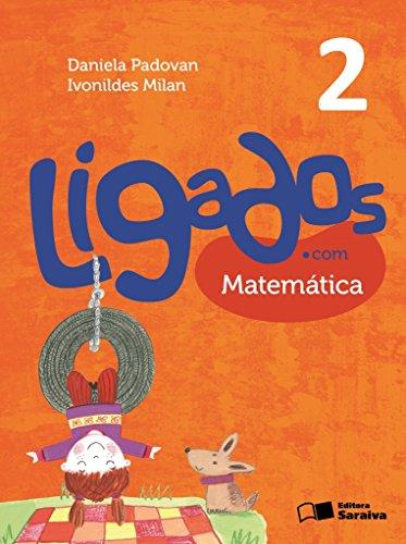 Ligados.com - Matemática - 2º Ano - Acompanha Caderno de Atividades, livro de Daniela Padovan