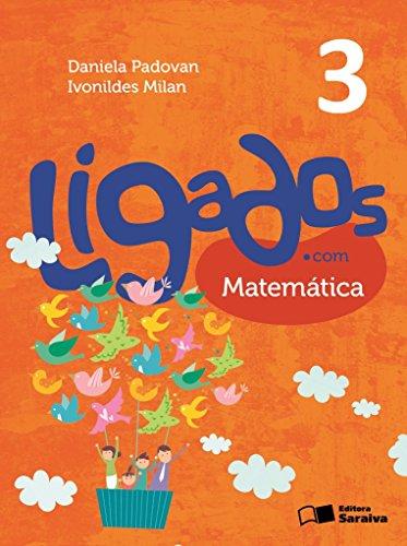 Ligados.com - Matemática - 3º Ano - Acompanha Caderno de Atividades, livro de Daniela Padovan