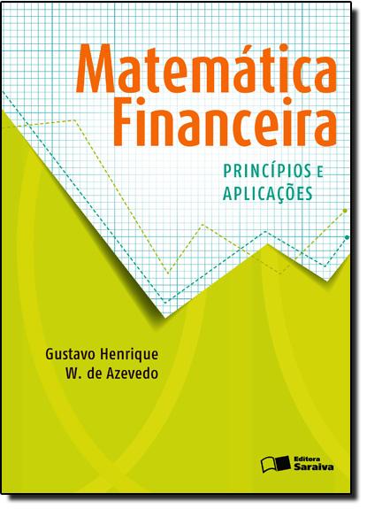 Matemática Financeira: Princípios e Aplicações, livro de Gustavo Henrique Wanderley de Azevedo