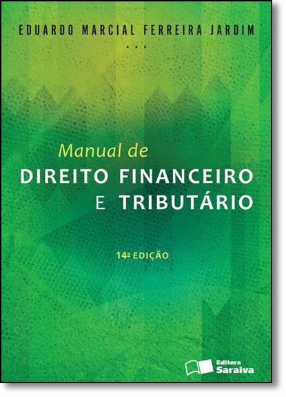 Manual de Direito Financeiro e Tributário, livro de Eduardo Marcial Ferreira Jardim