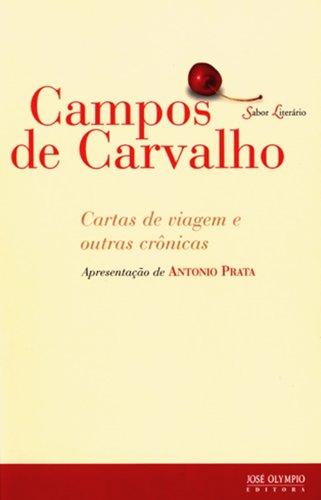 Cartas De Viagem E Outras Crônicas - Coleção Sabor Literário, livro de Campos de Carvalho