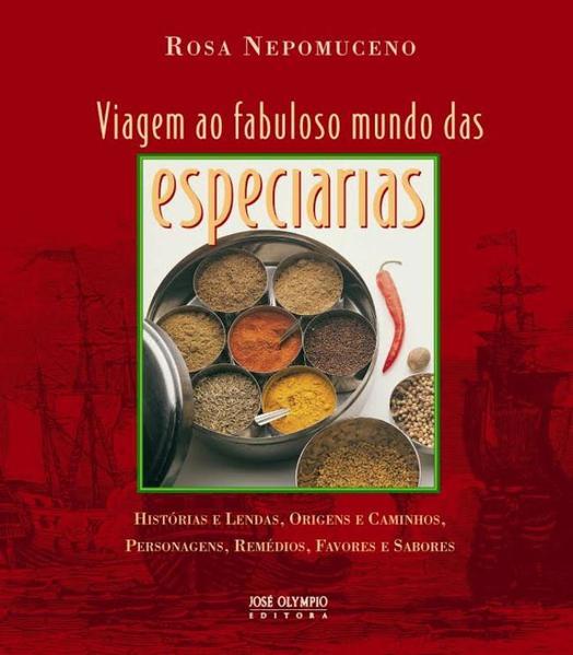 Viagem Ao Fabuloso Mundo Das Especiarias, livro de Rosa Nepomuceno