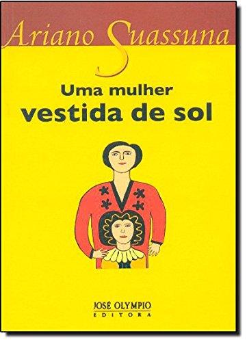 Uma Mulher Vestida de Sol, livro de Ariano Suassuna