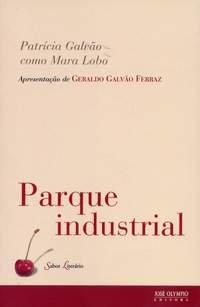 Parque Industrial - Coleção Sabor Literário, livro de Patrícia Galvão