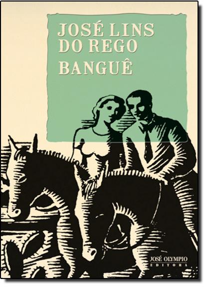 Banguê, livro de José Lins Do Rego