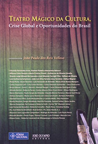 Teatro Mágico da Cultura, Crise Global e Oportunidades do Brasil, livro de J.P. Reis Velloso