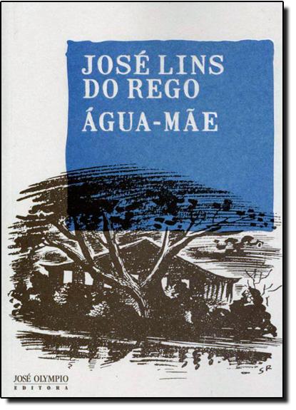 Água-mãe, livro de José Lins do Rego