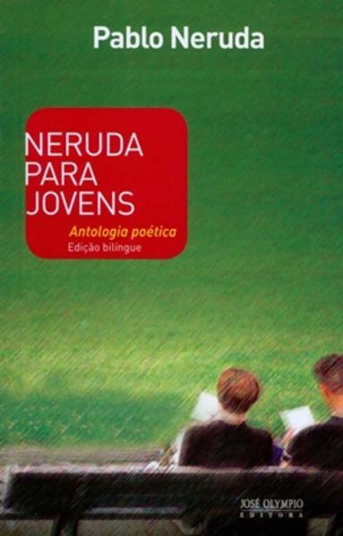 Neruda Para Jovens, livro de Pablo Neruda