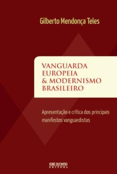 Vanguarda Europeia Modernismo Brasileiro, livro de Gilberto Mendonca Teles