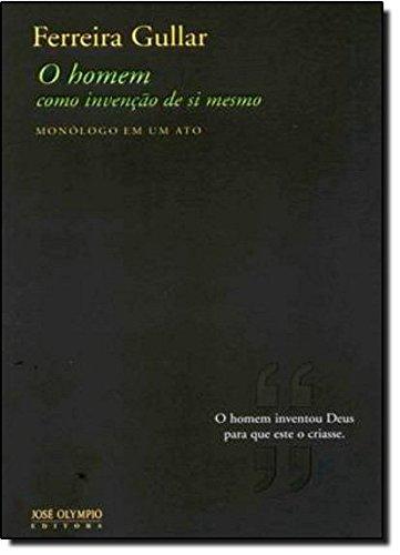 O Homem Como Invenção De Si Mesmo, livro de Ferreira Gullar