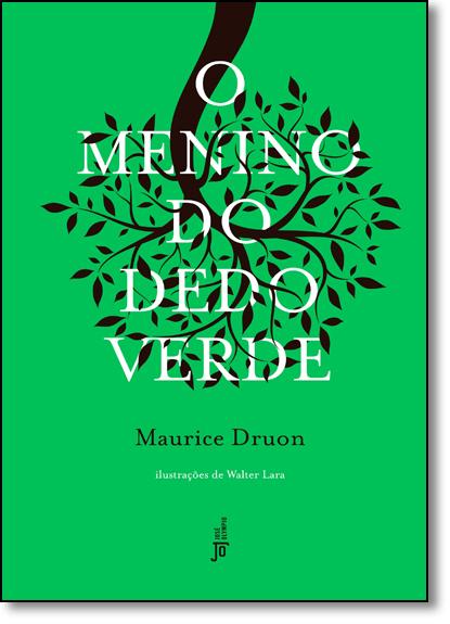 Menino do Dedo Verde, O - Capa Dura, livro de Maurice Druon