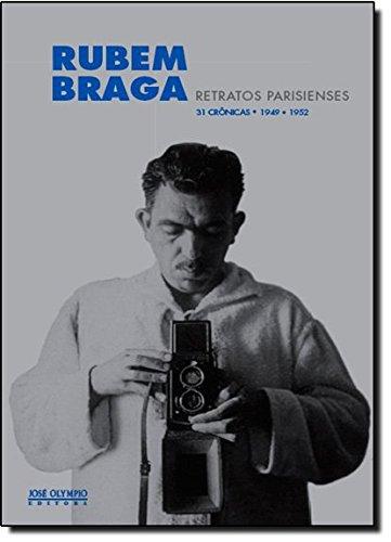 Retratos Parisienses. 31 Crônicas. 1949-1952, livro de Rubem Braga