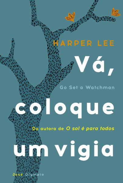 Vá, Coloque Um Vigia, livro de Harper Lee