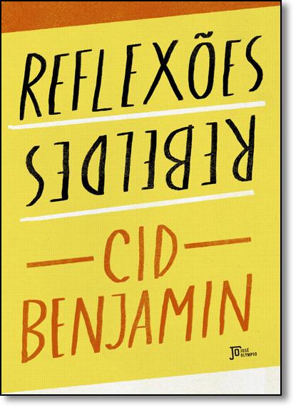 Reflexões Rebeldes, livro de Cid Benjamin