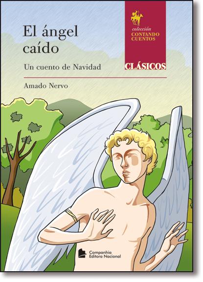 El Angel Caido: Un Cuento de Navidad, livro de Amado Nervo