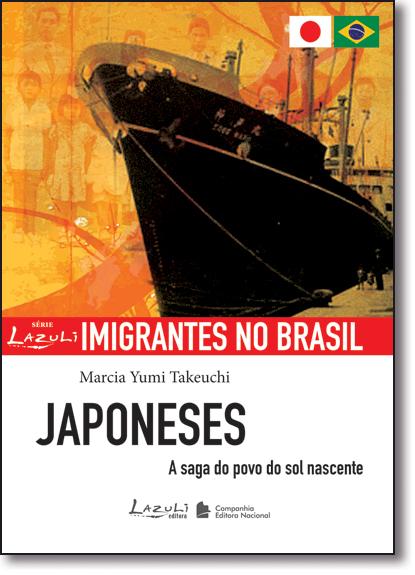 Japoneses: A Saga do Povo do Sol Nascente - Coleção Imigrantes no Brasil, livro de Márcia Yumi Takeuchi