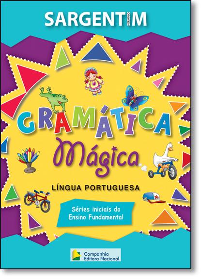Gramática Mágica: Língua Portuguesa, livro de SARGENTIM