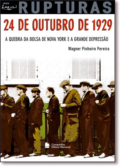 24 DE OUTUBRO DE 1929 - A QUEBRA DA BOLSA DE NOVA YORK E A GRANDE DEPRESSAO, livro de Aldemar A. Pereira