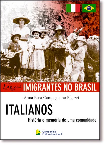 Italianos: História e Memória de uma Comunidade, livro de Anna Rosa Campagnano Bigazzi