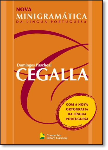 Nova Minigramática da Língua Portuguesa: Novo Acordo Ortográfico, livro de Domingos Paschoal Cegalla