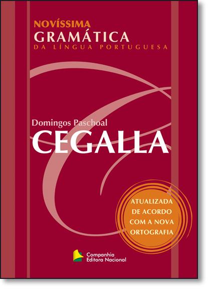 Novíssima Gramática da Língua Portuguesa: Novo Acordo Ortográfico, livro de Domingos Paschoal Cegalla