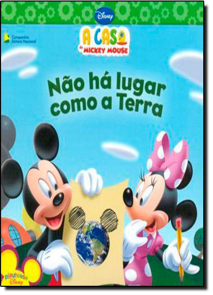 Casa do Mickey Mouse: Não há lugar como a Terra - Coleção Playhouse Disney, A, livro de Suzan Amerikaner