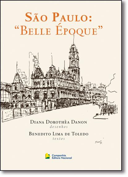 """São Paulo """"Belle Époque"""", livro de Benedito Lima de Toledo"""