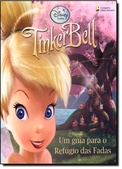 Tinker Bell: um Guia para o Refúgio das Fadas - Coleção Disney Fadas, livro de Elle D Risco