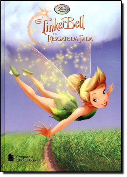 Tinker Bell e o Resgate da Fada - Coleção Disney Fadas, livro de Lisa Marsoli