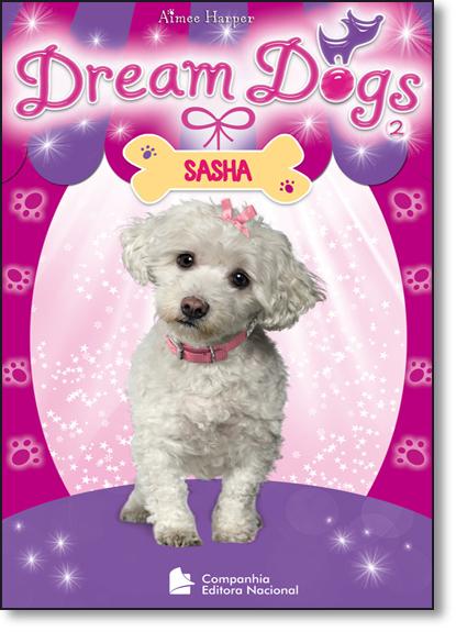 Dream Dogs: Sasha, livro de Aimee Harper