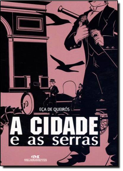 Cidade e as Serras, A - Coleção Clássicos Melhoramentos, livro de Eça de Queirós