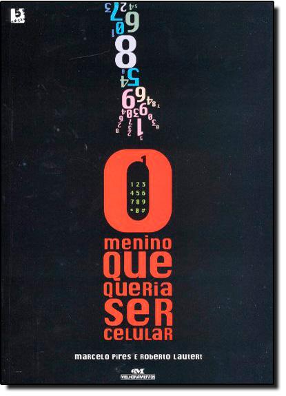 Menino que Queria Ser Celular, O, livro de Maria Matilde Kronka Dias