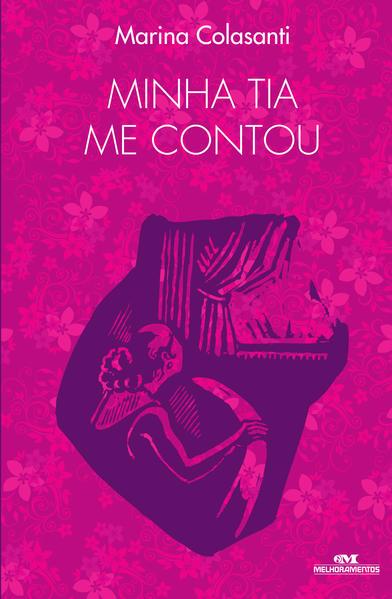 MINHA TIA ME CONTOU, livro de Marina Colasanti