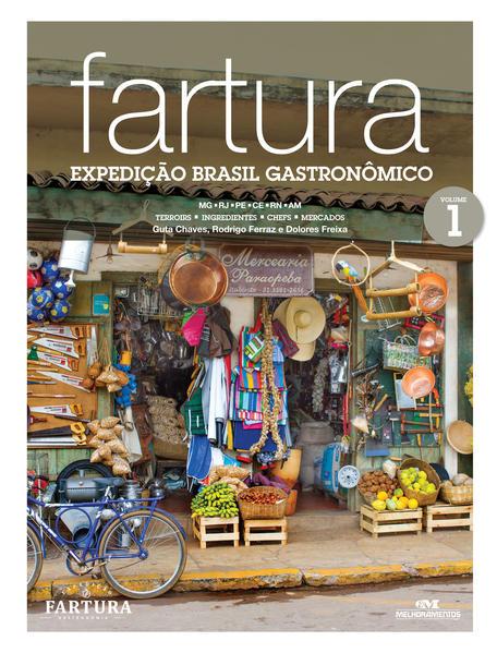 Fartura - Expedição Brasil gastronômico. Vol. 1, livro de Guta Chaves, Rodrigo Ferraz, Dolores Freixa