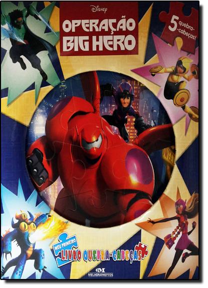 Operação Big Hero - Coleção Meu Primeiro Livro Quebra-cabeças - Contém 5 Quebra-cabeças, livro de Editora Melhoramentos